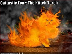 Cattastic Four: The Kitteh Torch