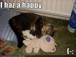 I haz a happy  (-: