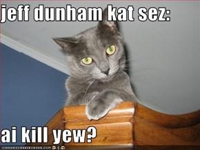 jeff dunham kat sez:  ai kill yew?