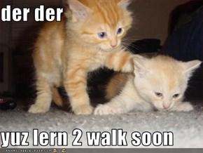 der der  yuz lern 2 walk soon