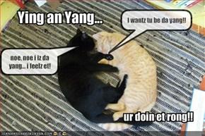 Ying an Yang...