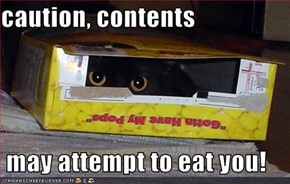 caution, contents   may attempt to eat you!