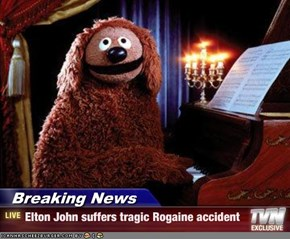 Breaking News - Elton John suffers tragic Rogaine accident