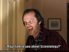 """May I talk to you about Scientology?"""