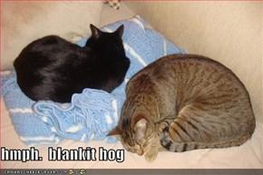 hmph.  blankit hog