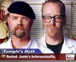 Tonight's Myth - Busted: Jamie's heterosexuality.