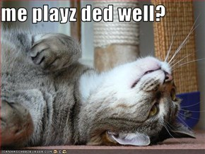 me playz ded well?