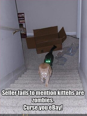 Seller fails to mention kittehs are zombies. 