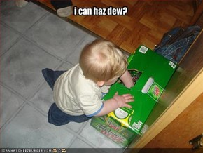i can haz dew?