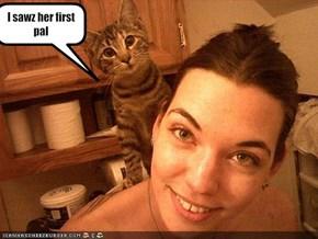 I sawz her first pal
