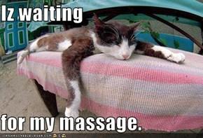 Iz waiting   for my massage.