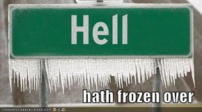 hath frozen over