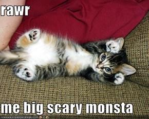 rawr  me big scary monsta
