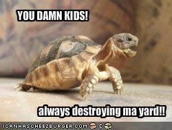 YOU DAMN KIDS!