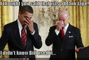 I thought you said that was a blank tape!  I didn't know Bill used it...