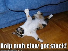 Halp mah claw got stuck!