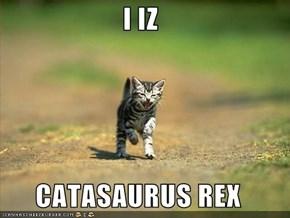I IZ  CATASAURUS REX