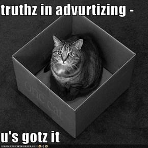 truthz in advurtizing -  u's gotz it