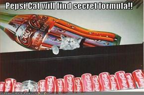 Pepsi Cat will find secret formula!!