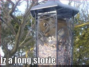 Iz a long storie