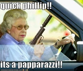 quick phillip!!  its a papparazzi!!