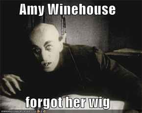 Amy Winehouse  forgot her wig