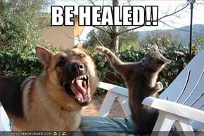 BE HEALED!!