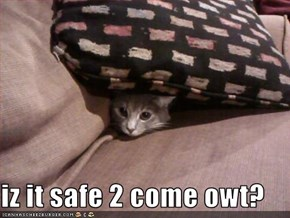 iz it safe 2 come owt?