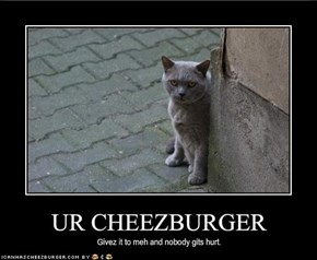 UR CHEEZBURGER