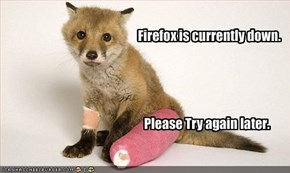 Firefox is currently down.