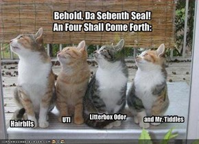 Behold, Da Sebenth Seal!An Four Shall Come Forth: