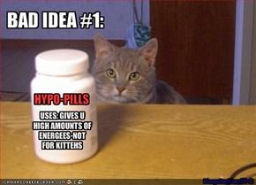 BAD IDEA #1:
