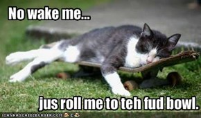 No wake me...