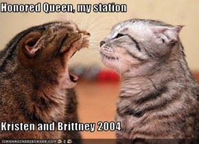Honored Queen, my station  Kristen and Brittney 2004