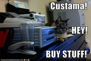 Custama! HEY! BUY STUFF!