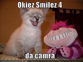 Okiez Smilez 4   da camra