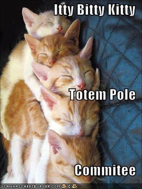 Itty Bitty Kitty Totem Pole Commitee