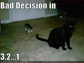 Bad Decision in  3,2...1