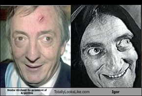 Nestor Kirchner Ex-president of Argentina Totally Looks Like Igor