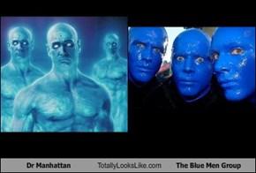 Dr Manhattan Totally Looks Like The Blue Men Group