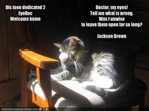 Doctor, my eyes!