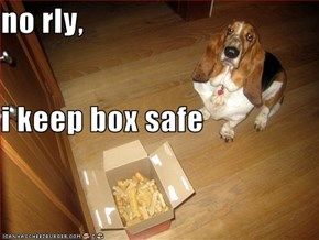 no rly, i keep box safe