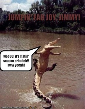 JUMPIN' FAH JOY, JIMMY!