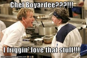 Chef Boyardee???!!!  I friggin' love that stuff!!!