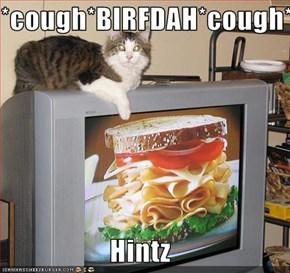 *cough*BIRFDAH*cough*  Hintz