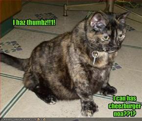 I haz thumbz!!1!