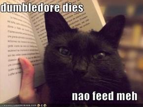 dumbledore dies  nao feed meh
