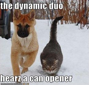 the dynamic duo  hearz a can opener