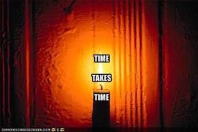 TIMETAKESTIME