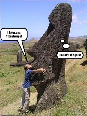 I loves you Stonehenge!
